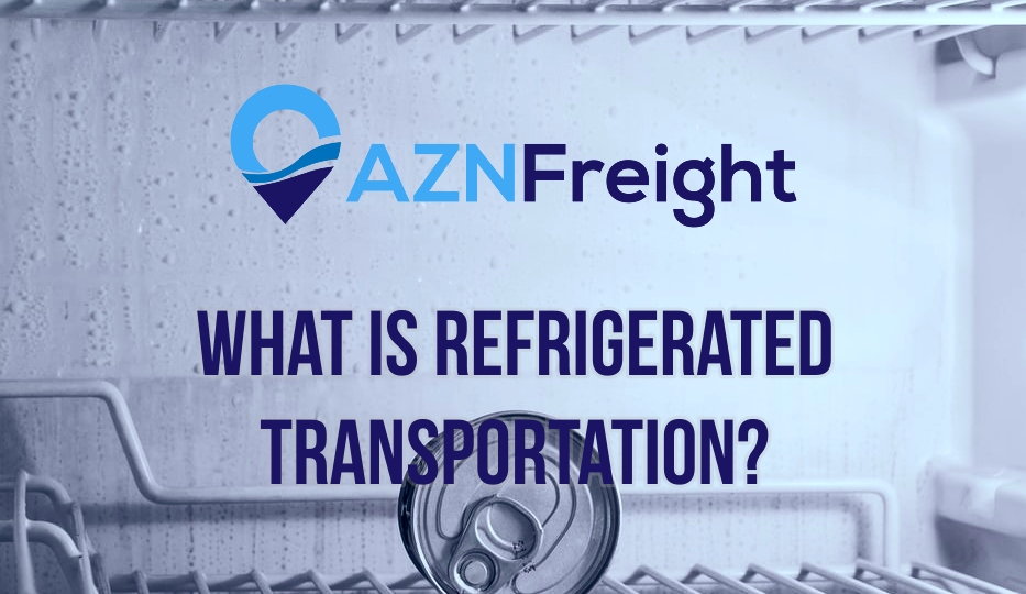 What is Refrigerated Transportation and How is it Changing the World Around Us