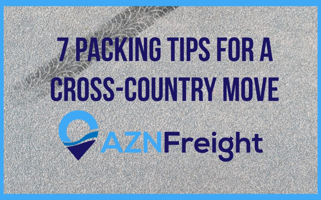 7 Packing Tips for a Cross-Country Move
